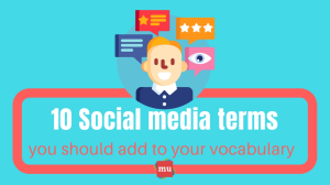 Infographic: 10 Social media terms you should add to your vocabulary
