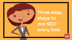 Video: Three easy steps to ace SEO – every time
