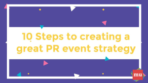 Video: 10 Steps to creating a great PR event strategy