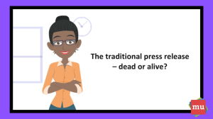 Video: The traditional press release – dead or alive?