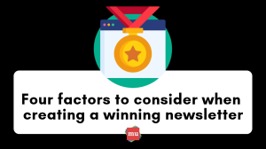 Infographic: Four factors to consider when creating a winning newsletter