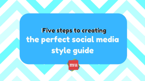Infographic: Five steps to creating the perfect social media style guide