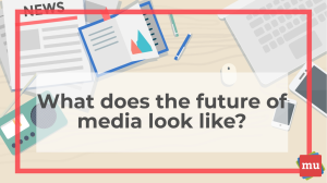 Infographic: What does the future of media look like?