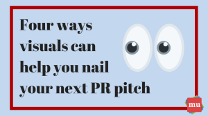 Four ways visuals can help you nail your next PR pitch