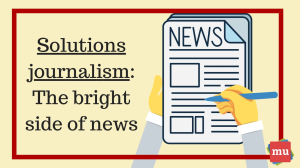 Solutions journalism: The bright side of news