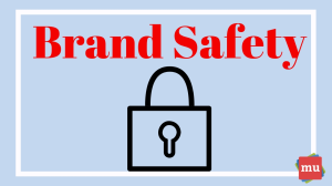 Brand safety: The three must-knows for PR pros