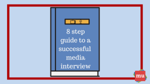 An eight-step guide to a successful media interview