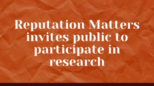 Reputation Matters invites the public to participate in research