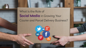 How social media can grow your courier and parcel delivery business