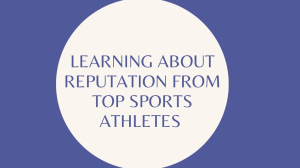 Learning about reputation from top sports athletes