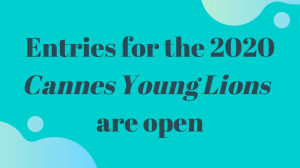 Entries for the 2020 <i>Cannes Young Lions</i> are open