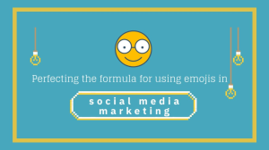 Infographic: Perfecting the formula for using emojis in social media marketing