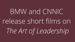 BMW and CNNIC release short films on <i>The Art of Leadership</i>