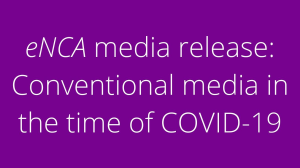 <i>eNCA</i> media release: Conventional media in the time of COVID-19