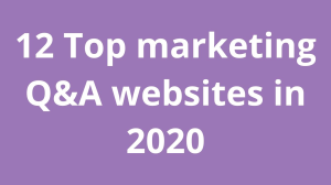 12 Top marketing Q&A websites in 2020