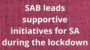 SAB leads supportive initiatives for SA during the lockdown