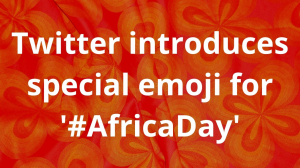Twitter introduces special emoji for '#AfricaDay'