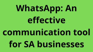 WhatsApp: An effective communication tool for SA businesses