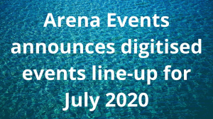 Arena Events announces digitised events line-up for July 2020