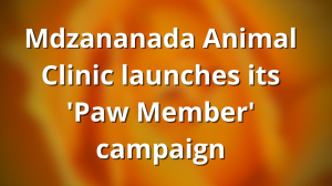Mdzananada Animal Clinic launches its 'Paw Member' campaign
