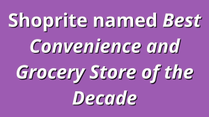 Shoprite named <i>Best Convenience and Grocery Store of the Decade</i>