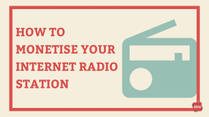 How to monetise your Internet radio station [Infographic]