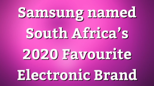 Samsung named <i>South Africa's 2020 Favourite Electronic Brand</i>