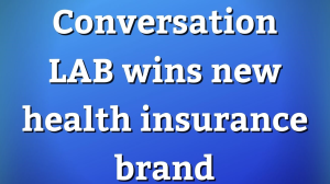 Conversation LAB wins new health insurance brand