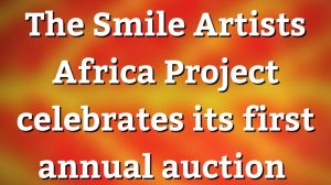 The Smile Artists Africa Project celebrates its first annual auction