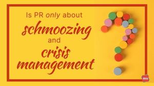 Is PR only schmoozing and crisis management?
