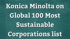 Konica Minolta on Global 100 Most Sustainable Corporations list