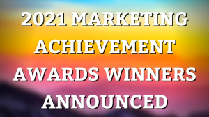 2021 <i>Marketing Achievement Awards</i> winners announced