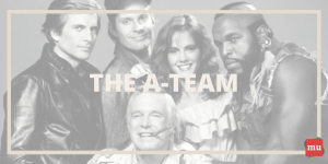 How to be the perfect PR squad: Lessons from <i>The A-Team</i>