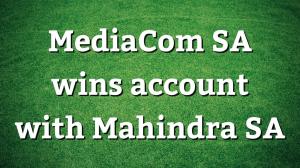 MediaCom SA wins account with Mahindra SA