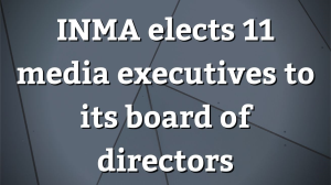 INMA elects 11 media executives to its board of directors