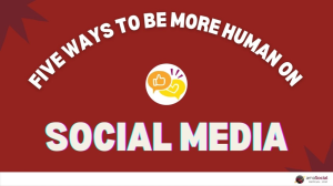 Infographic: Five ways to be more human on social media